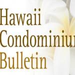 Hawaii Condominium Bulletin – June 2014